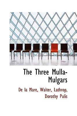 The Three Mulla-Mulgars - Mare, Walter de La