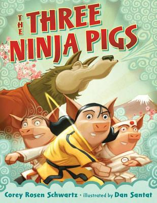 The Three Ninja Pigs - Schwartz, Corey Rosen