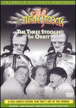 The Three Stooges: The Three Stooges in Orbit - Edward Bernds
