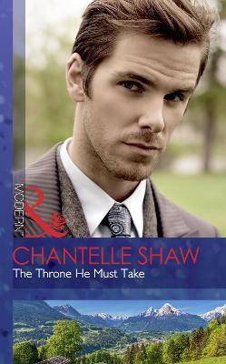 The Throne He Must Take - Shaw, Chantelle