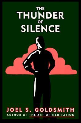 The Thunder of Silence - Goldsmith, Joel S