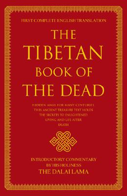 The Tibetan Book of the Dead - Coleman, Graham (Editor), and Dorje, Gyurme (Translated by), and Jinpa, Thupten