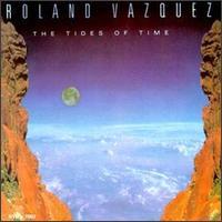 The Tides of Time - Roland Vazquez