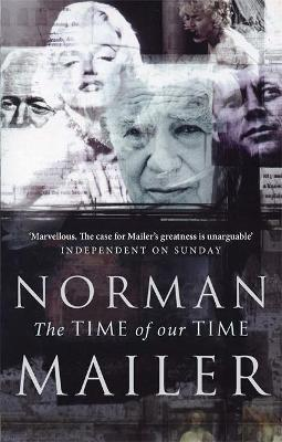 The Time Of Our Time - Mailer, Norman