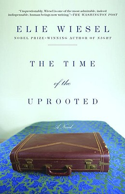 The Time of the Uprooted - Wiesel, Elie