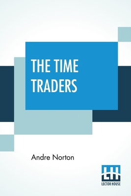 The Time Traders - Norton, Andre