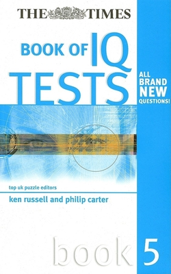 The Times Book of IQ Tests - Russell, Ken, and Carter, Philip