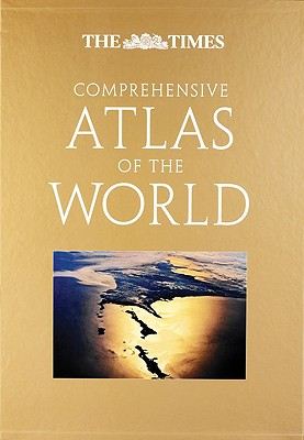 The Times Comprehensive Atlas of the World - The Times, and Times UK