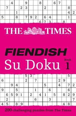 The Times Fiendish Su Doku Book 1: 200 Challenging Su Doku Puzzles - Gould, Wayne (Compiled by)