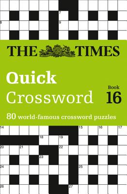 The Times Quick Crossword book 16: 80 General Knowledge Puzzles from the Times 2 - The Times Mind Games, and Times2