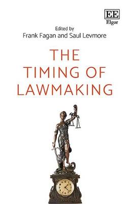 The Timing of Lawmaking - Fagan, Frank (Editor), and Levmore, Saul (Editor)
