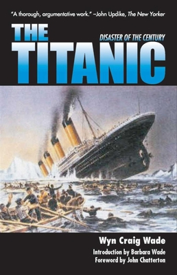 The Titanic: Disaster of a Century - Wade, Wyn Craig