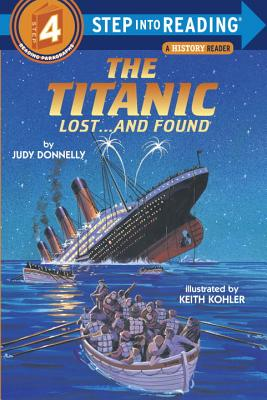 The Titanic: Lost and Found - Donnelly, Judy, and Kohler, Keith
