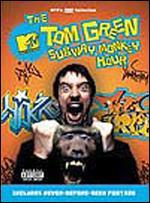 The Tom Green Subway Monkey Hour -