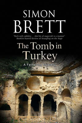 The Tomb in Turkey: A Fethering Mystery - Brett, Simon