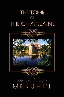 The Tomb of the Chatelaine - Menuhin, Karen Baugh