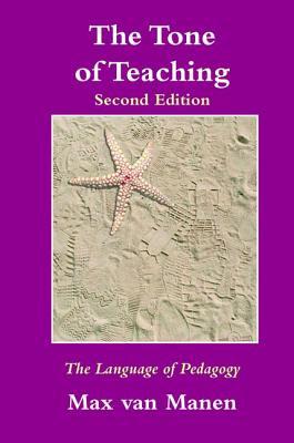 The Tone of Teaching, Second Edition: The Language of Pedagogy - van Manen, Max