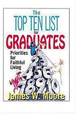 The Top Ten List for Graduates - Moore, James W, Pastor