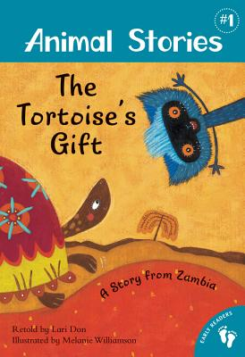 The Tortoise's Gift: A Story from Zambia - Don, Lari (Retold by)