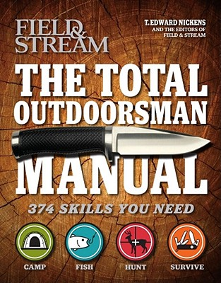 The Total Outdoorsman Manual - Nickens, T Edward (Editor)