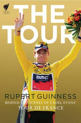 The Tour: Behind the Scenes of Cadel Evans' Tour De France - Evans, Cadel, and Guinness, Rupert