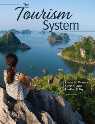 The Tourism System - Morrison, Alastair M., and Lehto, Xinran You, and Day, Jonathon
