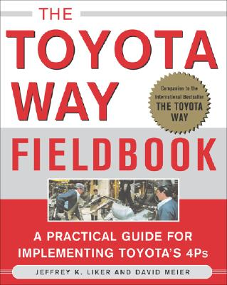 The Toyota Way Fieldbook - Liker, Jeffrey K, and Meier, David