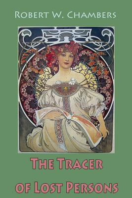 The Tracer of Lost Persons - Chambers, Robert W