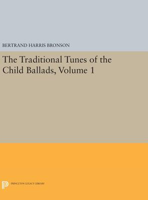 The Traditional Tunes of the Child Ballads, Volume 1 - Bronson, Bertrand Harris