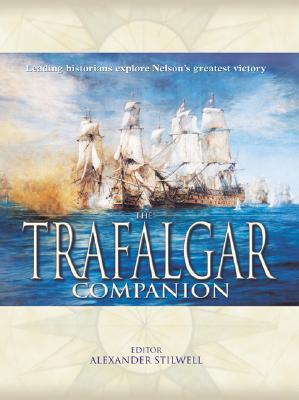 The Trafalgar Companion - Stilwell, Alexander (Editor)