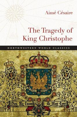 The Tragedy of King Christophe - Cesaire, Aime