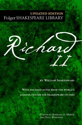 The Tragedy of Richard II - Shakespeare, William, and Mowat, Barbara a (Editor), and Werstine, Paul (Editor)