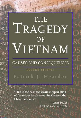 The Tragedy of Vietnam: Causes and Consequences - Hearden, Patrick J