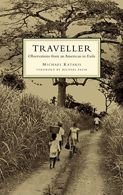 The Traveller: Observations from an American in Exile - Katakis, Michael
