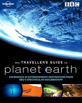 The Traveller's Guide to Planet Earth - Lonely Planet (Creator)