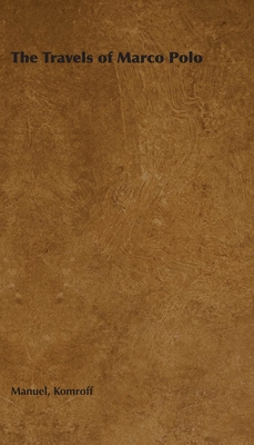 The Travels of Marco Polo - Komroff, Manuel