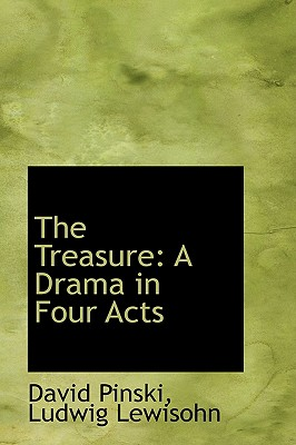 The Treasure: A Drama in Four Acts - Pinski, David