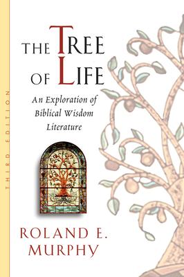 The Tree of Life: An Exploration of Biblical Wisdom Literature - Murphy, Roland E