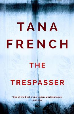 The Trespasser: Dublin Murder Squad.  The gripping Richard & Judy Book Club 2017 thriller - French, Tana
