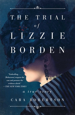 The Trial of Lizzie Borden - Robertson, Cara