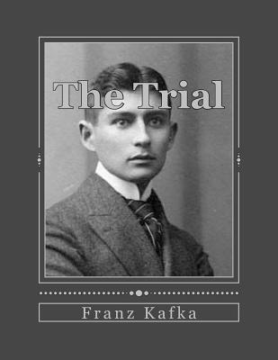 The Trial - Kafka, Franz, and Gouveia, Andrea (Translated by)