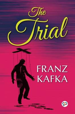 The Trial - Kafka, Franz, and Press, General (Editor)