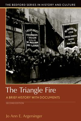 The Triangle Fire: A Brief History with Documents - Argersinger, Jo Ann