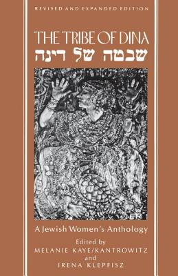 The Tribe of Dina: A Jewish Women's Anthology - Kaye-Kantrowitz, Melanie (Editor), and Hyneman, Esther F (Editor), and Klepfisz, Irena (Editor)