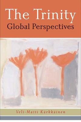 The Trinity: Global Perspectives - Karkkainen, Veli-Matti