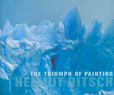 The Triumph of Painting - Ditsch, Helmut