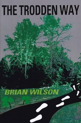 The Trodden Way - Wilson, Brian