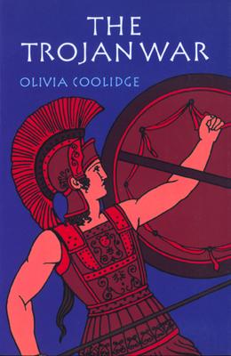 The Trojan War - Coolidge, Olivia E