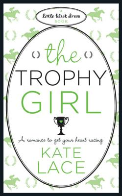 The Trophy Girl - Lace, Kate
