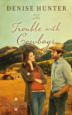 The Trouble with Cowboys - Hunter, Denise